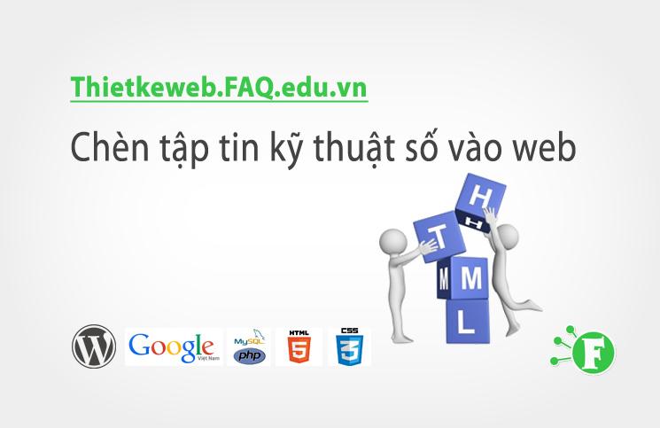 Bài 9. Chèn tập tin kỹ thuật số vào web