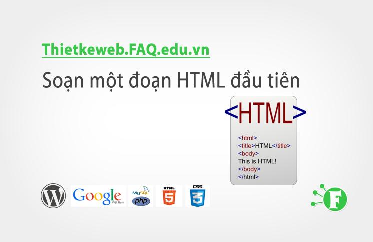 Bài 3. Soạn một đoạn HTML đầu tiên