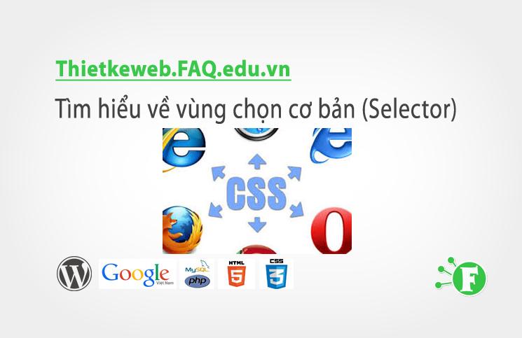 Bài 4. Tìm hiểu về vùng chọn cơ bản (Selector)